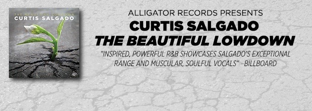 CURTIS SALGADO|Soul-powered R&B vocalist's dynamic new album