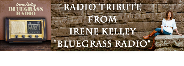 IRENE KELLEY|A song that sings what every bluegrass fan's heart feels.