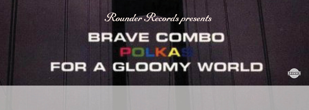 BRAVE COMBO|A no limits boundless passion for polka