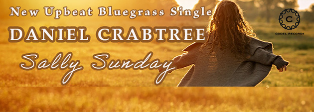 DANIEL CRABTREE|An Upbeat Well-Written Bluegrass Tune by an Award-Winning Songwriter!