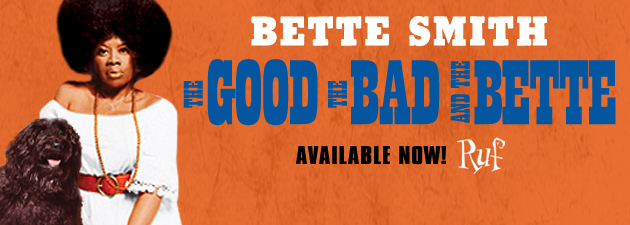 "BETTE SMITH|""the next Aretha.""  ~ Midwest Record"