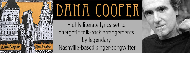 "Dana Cooper|""One of Nashville's best song-poets."" ~ Bluebird Cafe News"