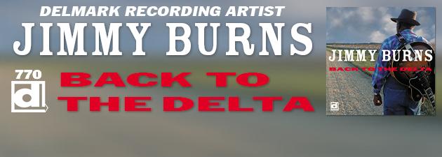 JIMMY BURNS|A landmark in an amazing blues career spanning 5 decades