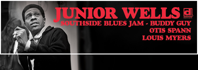 JUNIOR WELLS|1969-70 historical Chicago recordings featuring also Otis Spann, Louis Myers & Fred Below.