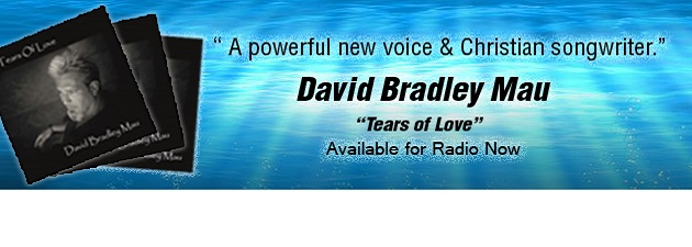 DAVID BRADLEY MAU|Songs that bring HIS word, so all can hear