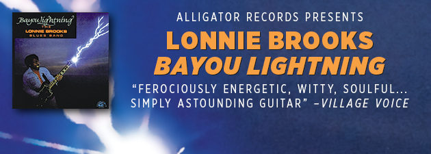 LONNIE BROOKS|An explosive mixture of blues, rock 'n' roll, South Louisiana swamp pop & gritty Southern soul music