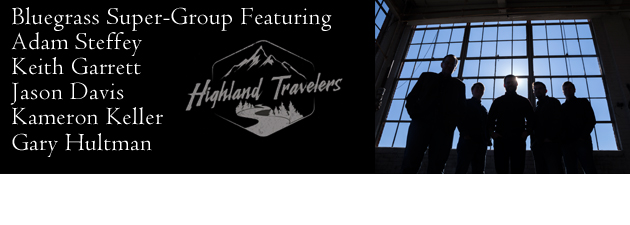 THE HIGHLAND TRAVELERS|Bluegrass Music's New Super-Group