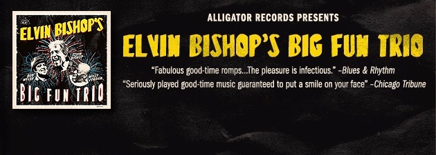 ELVIN BISHOP|A juke joint stomping, front porch rocking party!