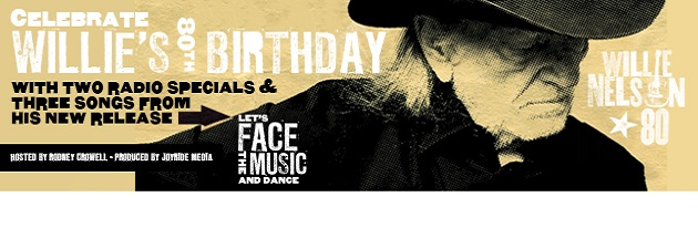 WILLIE NELSON|Celebrate Willie's 80th with 2 Radio Specials
