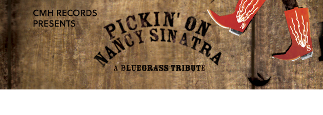 PICKIN' ON NANCY SINATRA|Irresistible western pop hits meet a divine bluegrass landscape.