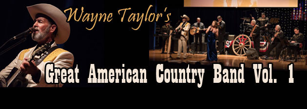 "WAYNE TAYLOR|""Honoring Legends: Hank Sr., George, Patsy, Tammy & Don Gibson."""