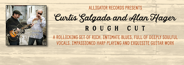 CURTIS SALGADO & ALAN HAGER|Acoustic effort with a mix of originals and carefully chosen covers.