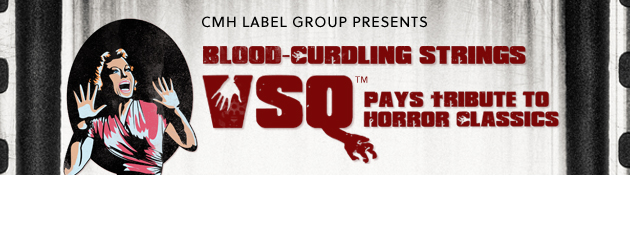 VSQ HORROR CLASSICS|String versions of music from the most terrifying horror classics