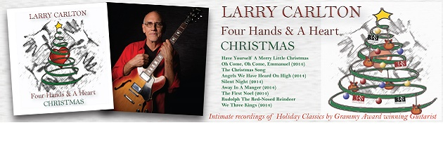 "LARRY CARLTON| ""Classic holiday songs with  fresh, intimate arrangements"""