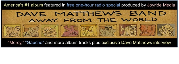 DAVE MATTHEWS BAND|Away From The World Radio Special