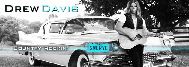 DREW DAVIS|Country Rockin' with a SWERVE...