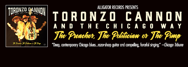TORONZO CANNON|Visionary Chicago bluesman with whip-smart songs, searing guitar