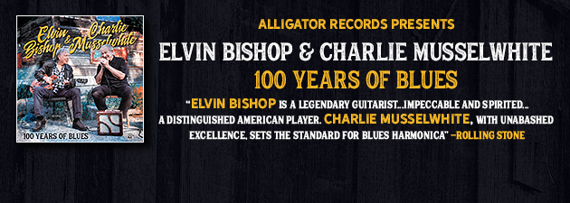 Elvin Bishop & CHARLIE MUSSLEMAN|First-ever album by legendary bluesmen Elvin Bishop & Charlie Musselwhite
